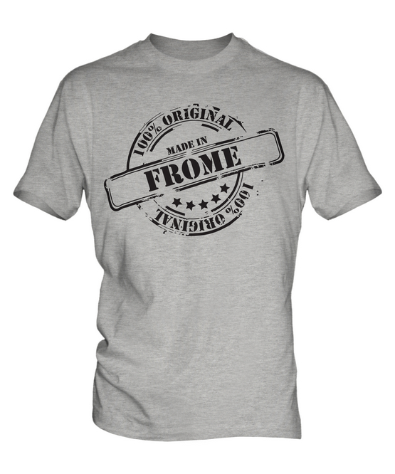 MADE IN FROME MENS T-SHIRT GIFT CHRISTMAS BIRTHDAY 18TH 30TH 40TH 50TH 60TH